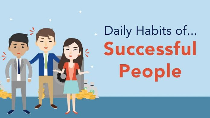 Success Comes With These Habits